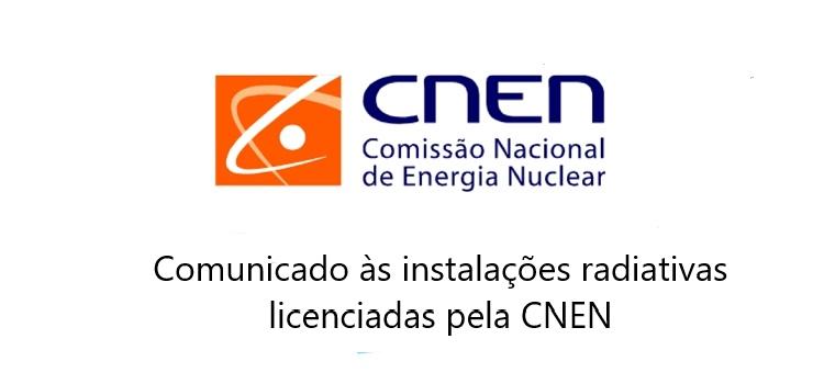 Comunicado às instalações radiativas licenciadas pela CNEN